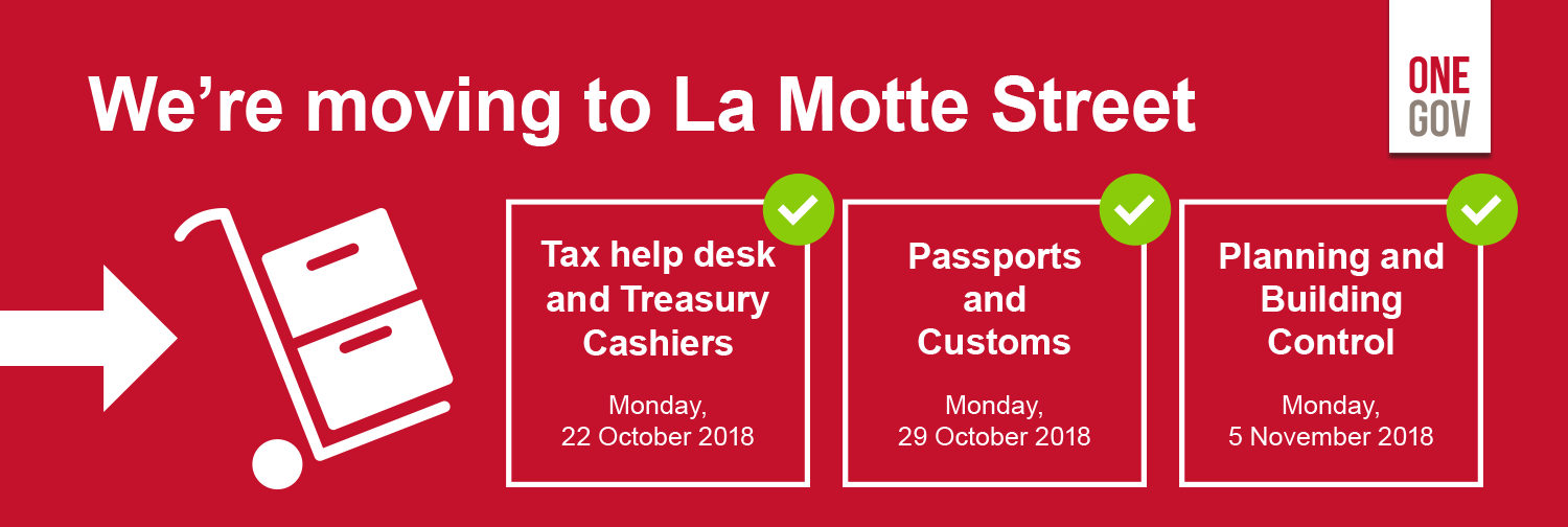 Taxes and Treasury Cashiers, Passports and Customs and Planning and Building control are moving to La Motte Street